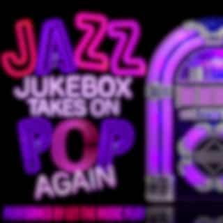 Jazz Jukebox Takes on Pop Again
