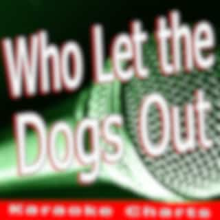 Who Let the Dogs Out (Originally Performed By Baha Men)