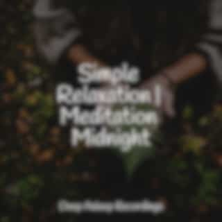 Simple Relaxation | Meditation Midnight
