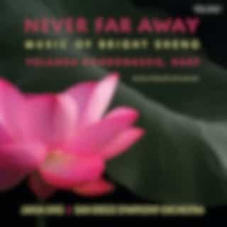 Never Far Away: Music of Bright Sheng
