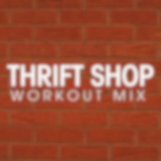 Thrift Shop Workout Mix - Single