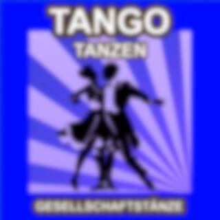 Tango Tanzen - Gesellschaftstänze - Die Schönsten Musik