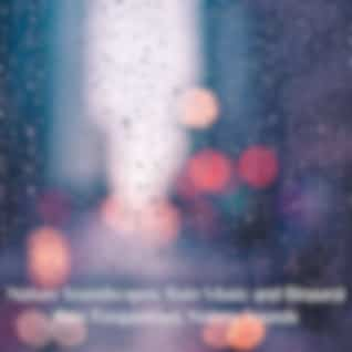 Nature Soundscapes: Rain Music and Binaural Rain Frequencies, Nature Sounds