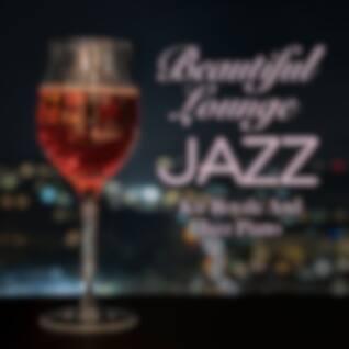 Beautiful Lounge Jazz - Kir Royale and Jazz Piano