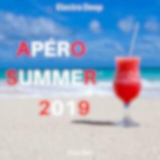 Apéro Summer 2019 (Electro Deep)