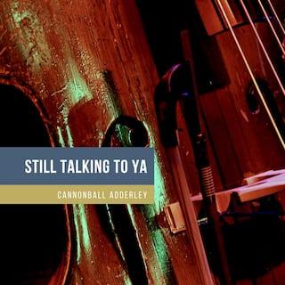 Still Talking to Ya
