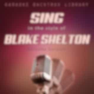 Sing in the Style of Blake Shelton (Karaoke Version)