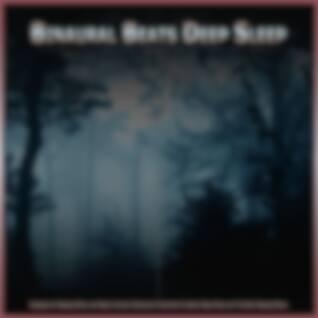 Binaural Beats Deep Sleep: Background Sleeping Music and Nature Sounds, Brainwave Entrainment, Ambient Sleep Music and The Best Sleeping Music