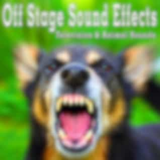 Off Stage Sound Effects: Television & Animal Sounds