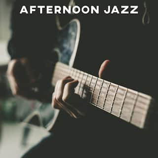 Afternoon Jazz: Relax at Home. Music After Work Hours, Chill Your Mind