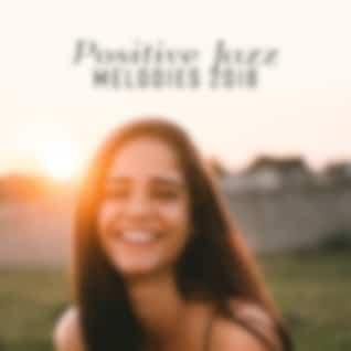 Positive Jazz Melodies 2018
