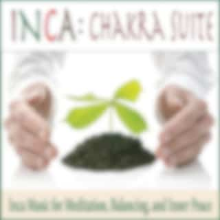 Chakra Suite: Inca Music for Meditation, Balancing, And Inner Peace