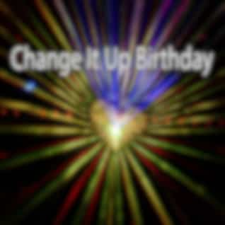 Change It Up Birthday