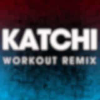 Katchi - Single (Workout Remix)