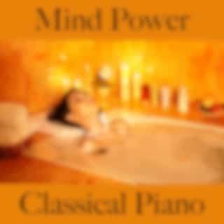 Mind Power: Classical Piano - Die Beste Musik Zum Entspannen