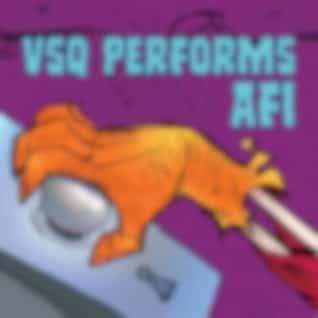 VSQ Performs AFI