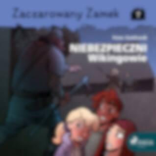 Zaczarowany Zamek 7 - Niebezpieczni Wikingowie