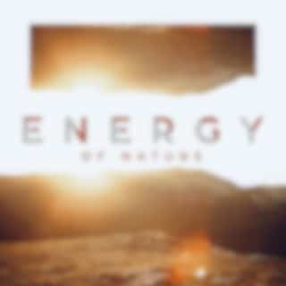 Energy of Nature – Collection of Powerful Natural Music for Relaxation and Rest