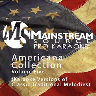 Americana Collection, Vol. 5: Karaoke Versions of Classic Traditional Melodies