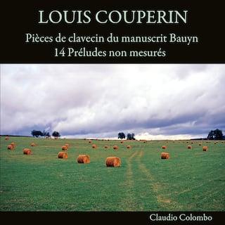 Louis couperin : pièces de clavecin du manuscrit bauyn : 14 préludes non mesurés
