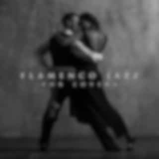 Flamenco Jazz for Lovers (Seductive Latin Songs for Romantic Evening with Flamenco Dance)