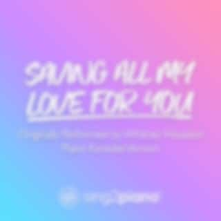 Saving All My Love For You (Originally Performed by Whitney Houston)