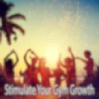 Stimulate Your Gym Growth