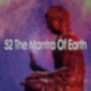 52 The Mantra Of Earth