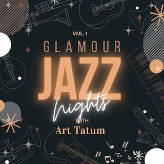 Glamour Jazz Nights with Art Tatum, Vol. 1