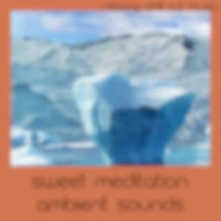 Sweet Meditation Ambient Sounds