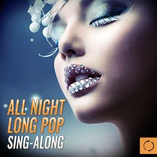 All Night Long Pop Sing - Along