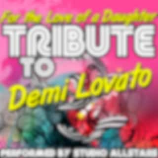 For the Love of a Daughter (Tribute to Demi Lovato) - Single