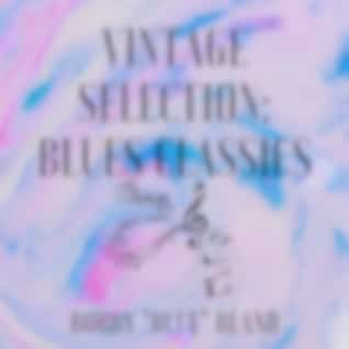 Vintage Selection: Blues Classics (2021 Remastered Version)