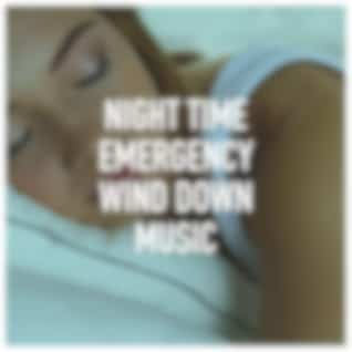 Night Time Emergency Wind Down Music