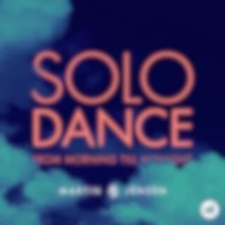 Solo Dance -  From Morning Till Midnight