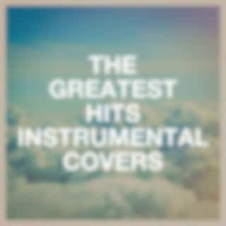 The Greatest Hits Instrumental Covers