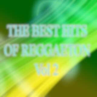 The best hits of reggaeton Vol 2