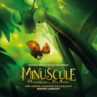 Minuscule: Mandibles from Far Away (Original Motion Picture Soundtrack)