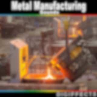 Metal Manufacturing Sounds