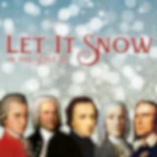 Let It Snow in the style of Bach, Scarlatti, Mozart, Beethoven, Chopin, Liszt