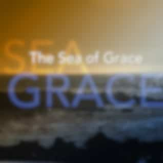 The Sea of Grace