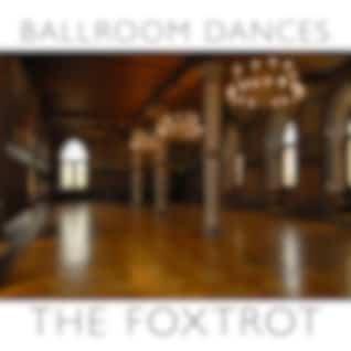 Ballroom Dances: The Foxtrot