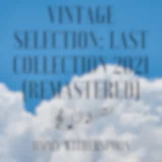 Vintage Selection: Last Collection (2021 Remastered Version)