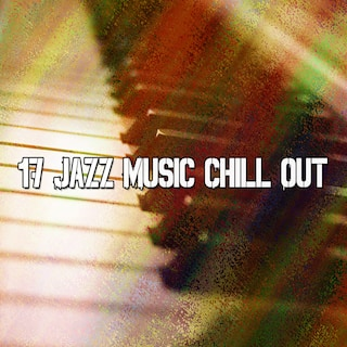 17 Jazz Music Chill Out