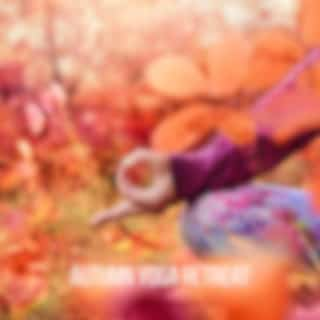 Autumn Yoga Retreat (Detox, Reset and Renewal of Body and Mind with Yoga Music)