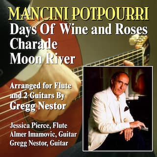 Mancini Potpourri: Days of Wine and Roses/Charade/Moon River