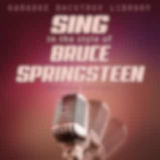 Sing in the Style of Bruce Springsteen (Karaoke Version)