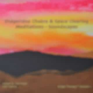 Didgeridoo Chakra & Space Clearing Meditations - Soundscapes
