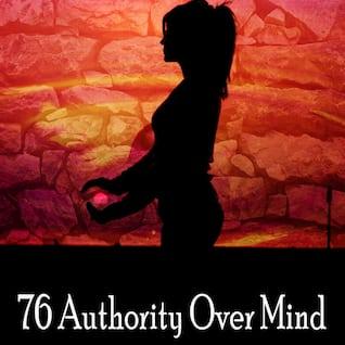 76 Authority Over Mind