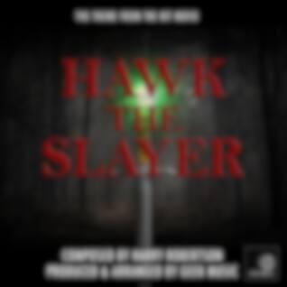 """Hawk The Slayer Main Theme (From """"Hawk The Slayer"""")"""